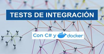 Tests de integración con C# y Docker