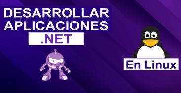 En este post vamos a ver como configurar nuestro sistema para poder crear y testear aplicaciones .NET en un sistema Linux