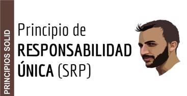 En este post vamos a ver el primero de los principios SOLID el cual hace referencia al principo de responsabilidad única o Single Responsability Principle (SRP) de sus siglas en inglés.