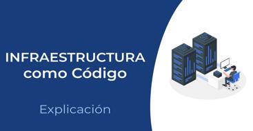 En este post vamos a ver qué es la infraestructura como código, sus características y sus beneficios.