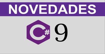 En este post vamos a ver qué novedades nos trae la nueva versión de C# 9.