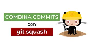 Aprende a agrupar o combinar múltiples commits en git con un simple comando.