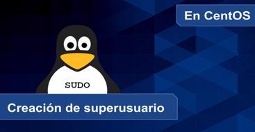 Aprende a crear un superusuario para linux desde la terminal principalemnte CentOS (sudo user)