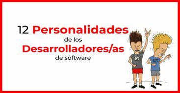Lista de los diferentes perfiles de personalidad de los desarrolladores de software que encontramos en las empresas.