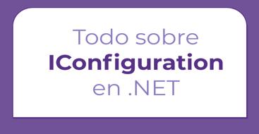 En este post vamos a aprender como importar configuración en nuestras aplicaciones de forma correcta a través de IConfiguration