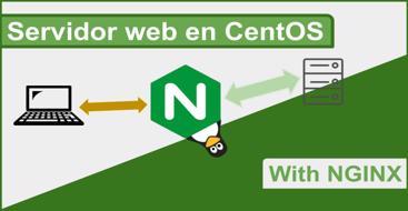 Guia para instalar y configurar paso a paso un servidor web Nginx en nuestro servidor CentOS 7