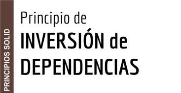 En este post vamos a ver el principio de inversión de dependencias dentro de los principios SOLID.