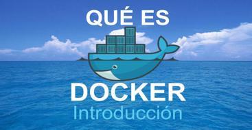 Qué es docker, aprende qué es docker, como utlizarlo y como instalar docker para windows