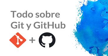 Aprende a utilizar Git y GitHub en un entorno laboral de una manera profesional