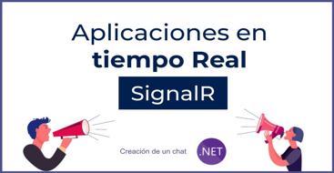 Descubre como crear aplicaciones en tiempo real con .net con el ejemplo de un chat.