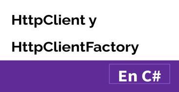 En este post vamos a ver como implementar de una forma eficiente y correcta la clase HttpClient en C#, la cual nos permite realizar llamadas HTTP.