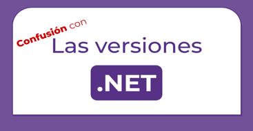 Aprende sobre las diferentes versiones de .NET y cuales son sus diferencias