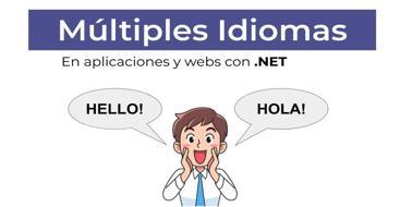 En este post vamos a ver como utilizar localizacion en .net para crear aplicaciones en múltiples idiomas.