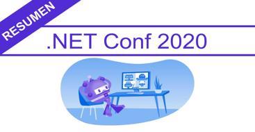 Resumen de la conferencia dotnetconf que se dio entre el 10 y el 12 de noviembre de 2020 donde vimos entre otras cosas la nueva versión de .NET