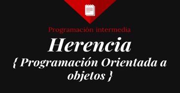 Caracteristicas y detalles sobre la herencia en programacion orientada a objetos