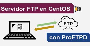Guia de como instalar y utilizar un servidor FTP en un servidor CenOS - Linux